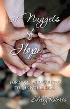 31 Nuggets of Hope by Shelly Roberts