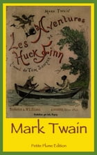 Les Aventures de Huck Finn illustré by Mark Twain