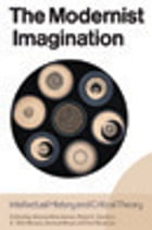 The Modernist Imagination: Intellectual History and Critical Theory
