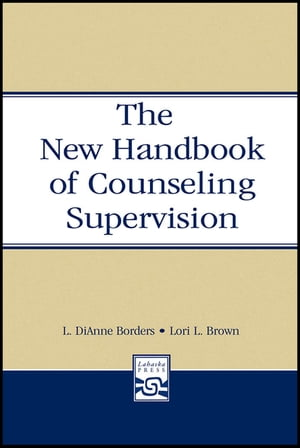 The New Handbook of Counseling Supervision