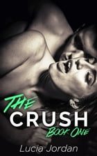 The Crush by Lucia Jordan