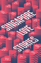 Singapore Love Stories by Verena Tay