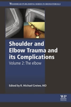 Shoulder and Elbow Trauma and its Complications The Elbow