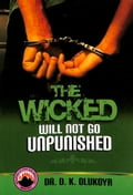 9789789200771 - Dr. D.K. Olukoya: The Wicked Will Not Go Unpunished - Book