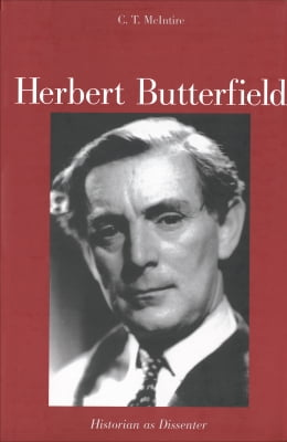 Book Herbert Butterfield: Historian as Dissenter by Professor C.T. McIntire
