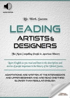 Leading Artists & Designers: Biographies of Famous and Influential Americans for English Learners, Children(Kids) and Young Adult by Oldiees Publishing