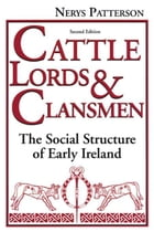 Cattle Lords and Clansmen: The Social Structure of Early Ireland