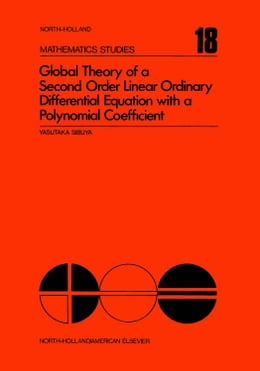 Book Global theory of a second order linear ordinary differential equation with a polynomial coefficient by Sibuya, Yasutaka