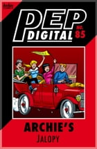 Pep Digital Vol. 085: Archie's Jalopy by Archie Superstars