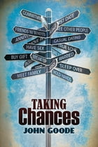 Taking Chances by John Goode