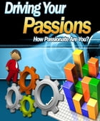 Driving Your Passions by Anonymous