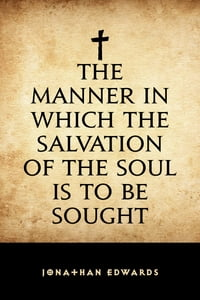 The Manner in Which the Salvation of the Soul is to be Sought