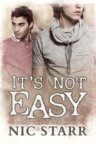 It's Not Easy by Nic Starr