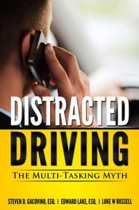 Distracted Driving: The Multi-Tasking Myth