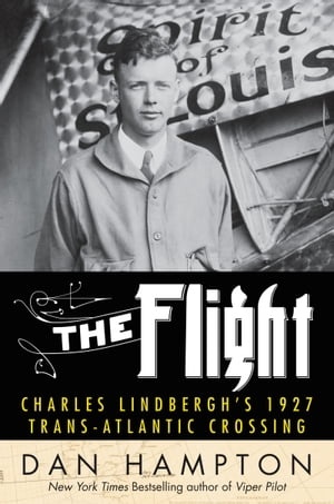 The Flight Charles Lindbergh?s 1927 Trans-Atlantic Crossing