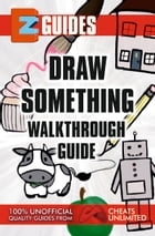 EZ Guides: Draw Something by CheatsUnlimited