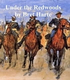 Under the Redwoods, a collection of stories by Bret Harte