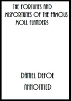 The Fortunes and Misfortunes of the Famous Moll Flanders (Annotated) by Daniel Defoe