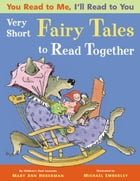 You Read to Me, I'll Read to You: (3) Very Short Fairy Tales to Read Together by Mary Ann Hoberman