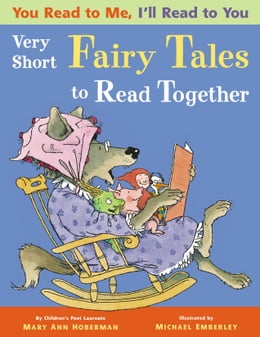 Book You Read to Me, I'll Read to You: (3) Very Short Fairy Tales to Read Together by Mary Ann Hoberman
