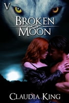 Broken Moon: Part 5