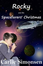 Rocky and the Spacefarers' Christmas by Carlie Simonsen