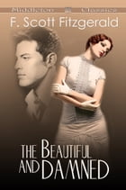 The Beautiful and Damned (Middleton Classics) by F. Scott Fitzgerald