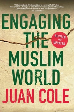 Book Engaging the Muslim World by Juan Cole