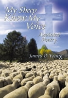 My Sheep Know My Voice: Anointed Poetry