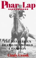The Death of Phar Lap. The Unsolved Never Ending Mystery. 02c348dc-0014-4b4b-b4f7-3476a029c27b