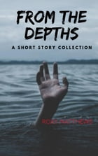 From The Depths by Roxy Matthews