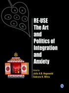 Re-Use-The Art and Politics of Integration and Anxiety by Julia A B Hegewald