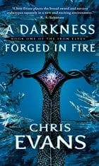 A Darkness Forged in Fire: Book One of the Iron Elves de Chris Evans