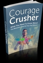 Courage Crusher by Anonymous