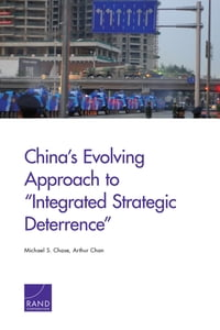 "China's Evolving Approach to ""Integrated Strategic Deterrence"""