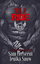 Wild Ride: The Soldiers of Wrath MC by Jenika Snow