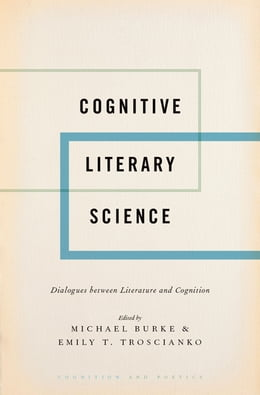 Book Cognitive Literary Science: Dialogues between Literature and Cognition by Michael Burke