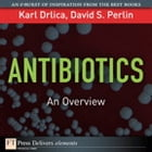 Antibiotics: An Overview by Karl S. Drlica
