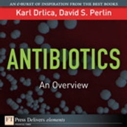 Book Antibiotics: An Overview by Karl S. Drlica