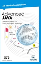 Advanced JAVA Interview Questions You'll Most Likely Be Asked by Vibrant Publishers
