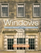 Windows: History, Repair and Conservation