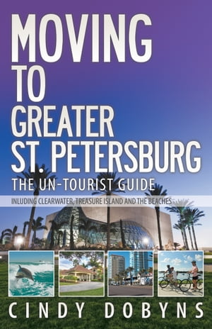 Moving to Greater St. Petersburg: The Un-Tourist Guide by Cindy Dobyns
