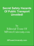 Secret Safety Hazards Of Public Transport Unveiled! by Editorial Team Of MPowerUniversity.com