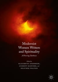 Modernist Women Writers and Spirituality: A Piercing Darkness