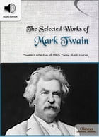 The Selected Works of Mark Twain: American Short Stories for English Learners, Children(Kids) and Young Adults by Oldiees Publishing