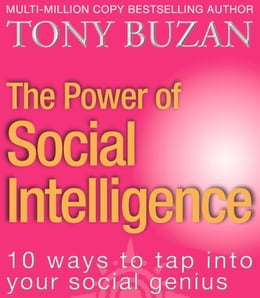 Book The Power of Social Intelligence: 10 ways to tap into your social genius by Tony Buzan