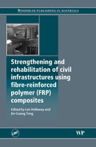 Strengthening and Rehabilitation of Civil Infrastructures Using Fibre-Reinforced Polymer (FRP…