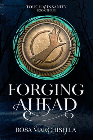 Forging Ahead: Touch of Insanity, #3