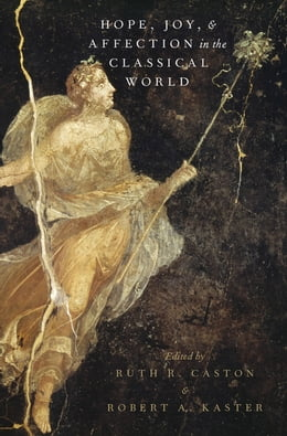 Book Hope, Joy, and Affection in the Classical World by Ruth R. Caston