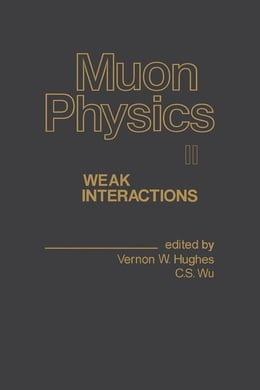 Book Muon Physics V2: Weak Interactions by Hughes, Vernon
